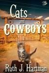 Cats and Cowboys - Ruth J. Hartman