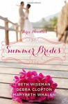 Summer Brides: A Year of Weddings Novella Collection - Beth Wiseman, Marybeth Whalen, Debra Clopton