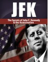 JFK: The Secrets of John F. Kennedy & His Assassination (JFK, assassination, John Fitzgerald Kennedy, Has been shot Book 1) - Larry Berg