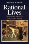 Rational Lives: Norms and Values in Politics and Society - Dennis Chong