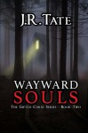 Wayward Souls: The Sequel to Beckoning Souls - J.R. Tate