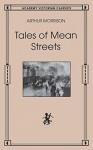 Tales of Mean Streets - Arthur Morrison
