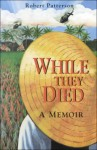 While They Died - Robert Patterson