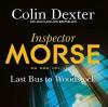 Last Bus to Woodstock - Colin Dexter, Samuel West