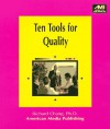 Ten Tools For Quality: A Practical Guide To Achieve Quality Results (American Media How To Books) - Richard Y. Chang