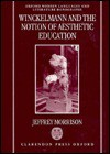 Winckelmann and the Notion of Aesthetic Education - Jeffrey Morrison