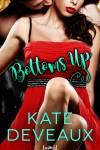 Bottoms Up - Kate Deveaux