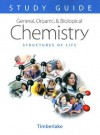 General, Organic, and Biological Chemistry Study Guide and Selected Solutions: Structures of Life - Karen C. Timberlake
