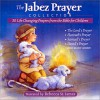 The Jabez Prayer Collection: 30 Life Changing Prayers From The Bible For Children - Stephen Elkins, Ellie Colton, Rebecca St. James