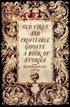 Old Fires and Profitable Ghosts: A Book of Stories - Arthur Quiller-Couch