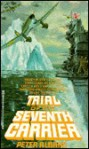 Trial of the Seventh Carrier - Peter Albano