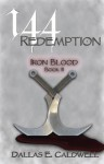 144: Redemption - Dallas E. Caldwell