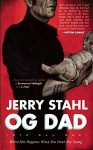 Old Guy Dad: Weird Shit Happens When You Don't Die Young - Jerry Stahl
