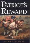 Patriot's Reward - Stephen Clarkson