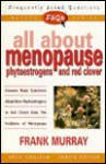 FAQs All about Menopause: Phytoestrogens and Red Clover - Frank Murray