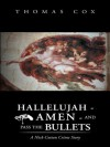 Hallelujah Amen And Pass The Bullets - Thomas Cox