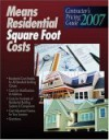 2007 Means Contractor's Pricing Guide: Residential Sq Ft Costs - Robert W. Mewis