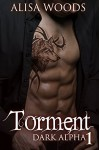 Torment (Dark Alpha 1) - Alisa Woods