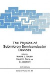The Physics of Submicron Semiconductor Devices - Harold L Grubin, David Ferry, C Jacoboni