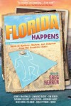 Florida Happens - Lawrence Block, Tim Dorsey, Greg Herren, Craig Pittman, John D. MacDonald