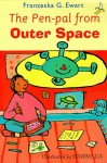 The Pen Pal From Outer Space - Franzeska G. Ewart