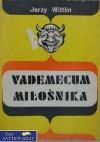 Vademecum miłośnika - Jerzy Wittlin