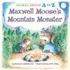Maxwell Moose's Mountain Monster - Barbara deRubertis