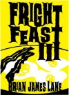 Fright Feast III - Brian James Lane
