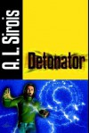 Detonator - A.L. Sirois
