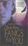 I Only Have Fangs For You - Kathy Love