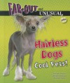 Hairless Dogs: Cool Pets! - Alvin Silverstein, Virginia Silverstein, Laura Silverstein Nunn