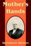 Mother's Hands - Bjørnstjerne Bjørnson