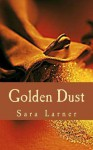 Golden Dust - Sara Larner