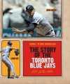 The Story of the Toronto Blue Jays - Nate LeBoutillier
