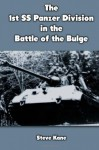 The 1st SS Panzer Division in the Battle of the Bulge - Steve Kane