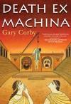Death Ex Machina (An Athenian Mystery) - Gary Corby