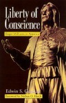 Liberty of Conscience: Roger Williams in America - Edwin S. Gaustad