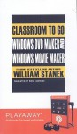 Windows Dvd Maker And Windows Movie Maker: Classroom To Go: Library Edition - William R. Stanek, Ron Knowles