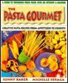 Pasta Gourmet - Sunny Baker, Michelle Sbraga