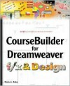 Coursebuilder for Dreamweaver F/X and Design - Donna L. Baker