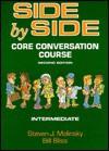 Side by Side: Core Conversation Course: Intermediate - Steven J. Molinsky, Bill Bliss