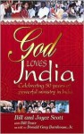 God Loves India: Celebrating 50 Years of Powerful Ministry in India - Bill Scott, Joyce Scott, Donald Grey Barnhouse