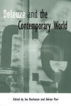 Deleuze and the Contemporary World - Ian Buchanan, Adrian Parr