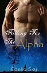 Falling For The Alpha (Werewolf Shifter Romance): Wolf Shifter Paranormal Romance - Caelia Sky