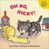 Oh No, Nicky! - Harriet Ziefert