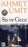 Sis ve Gece - Ahmet ?mit
