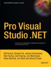 Pro Visual Studio .NET (Expert's Voice) - Kunal Cheda, James Greenwood, Brian Bischof, Rob Harrop, Colt Kwong, Jan Machacek, Jon Reid, William Sempf, Donald Xie