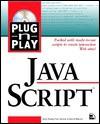 Plug-N-Play JavaScript: With CDROM - Kevin Ready, Paul Vachier
