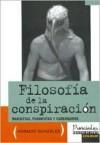 Filosofia de La Conspiracion: Marxistas, Peronistas y Carbonarios - Horacio Gonzalez