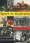 Sport In Australia: A Social History - Wray Vamplew